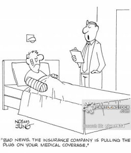 'Bad news. The insurance company is pulling the plug on your medical coverage.'